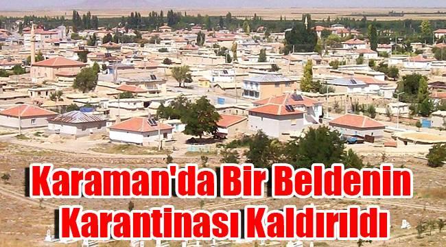 Karaman'da Bir Beldenin Karantinası Kaldırıldı