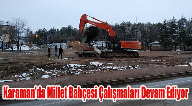 Karaman'da Millet Bahçesi çalışmaları devam ediyor