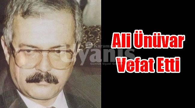 Ali Ünüvar vefat etti