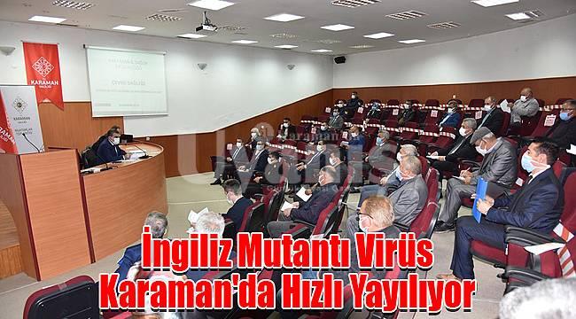 İngiliz Mutantı Virüs Karaman'da Hızlı Yayılıyor