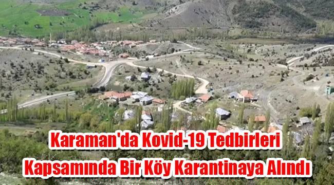 Karaman'da kovid-19 tedbirleri kapsamında bir köy karantinaya alındı