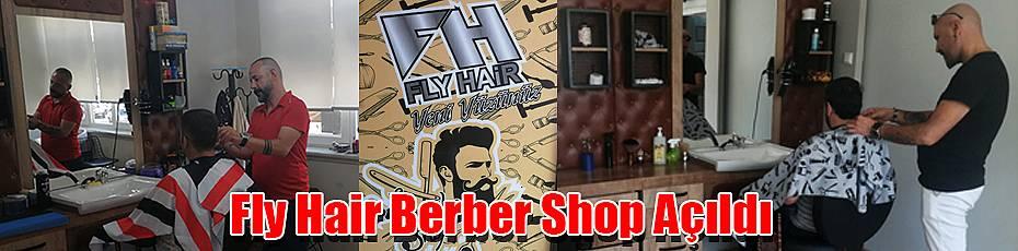 Fly Hair Berber Shop açıldı