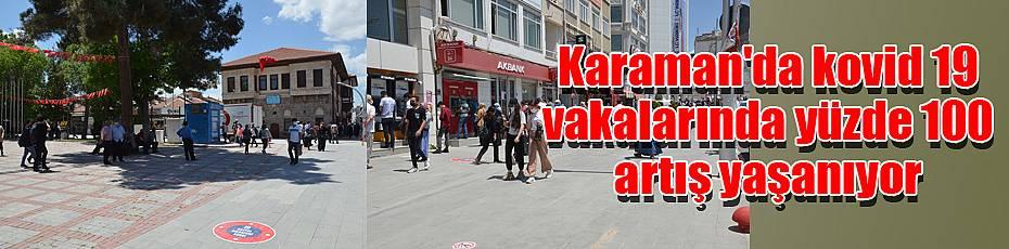 Karaman'da kovid 19 vakalarında yüzde 100 artış yaşanıyor
