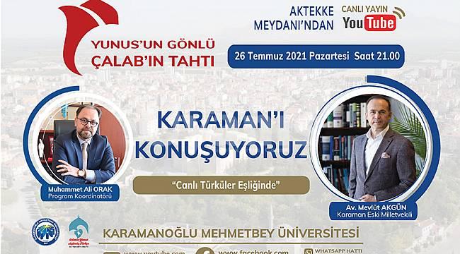 Karaman Eski Milletvekili Av. Akgün, KMÜ'de canlı yayın konuğu olacak