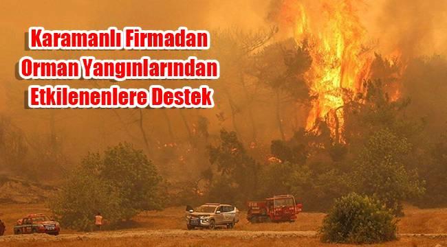 Karamanlı firmadan orman yangınlarından etkilenenlere destek