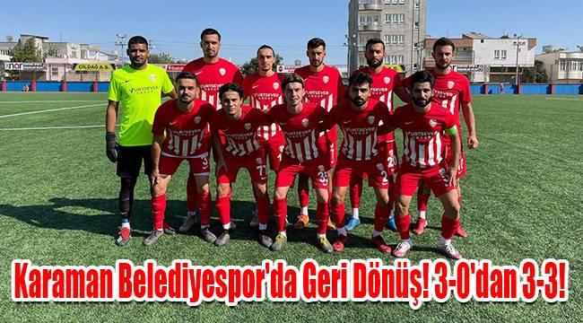 Karaman Belediyespor'da geri dönüş! 3-0'dan 3-3!