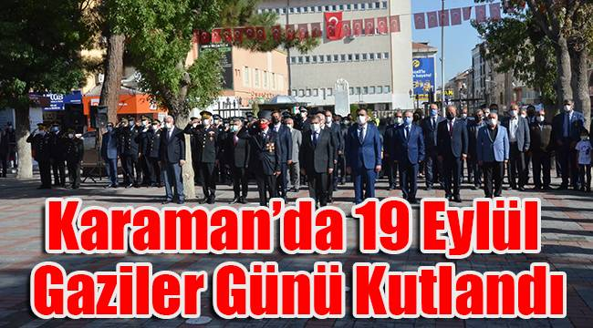 Karaman'da 19 Eylül Gaziler Günü kutlandı