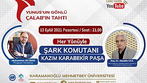 """KMÜ'de """"Şark Komutanı Kazım Karabekir Paşa"""" Konuşulacak"""