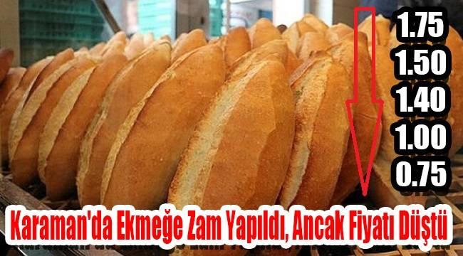 Karaman'da Ekmeğe Zam Yapıldı, Ancak Fiyatı Düştü