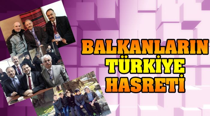 Balkanların Türkiye Hasreti