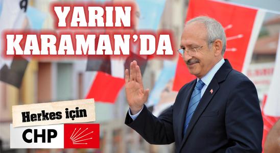 Chp Genel Başkanı K. Kılıçdaroğlu Yarın Karaman'da