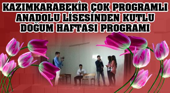 Kazımkarabekir Çok Programlı Anadolu Lisesinden Kutlu Doğum Haftası Programı