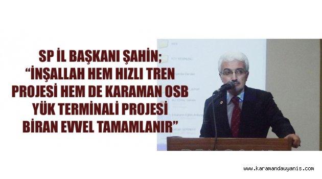 SP İL BAŞKANI ŞAHİN'DEN AÇIKLAMA