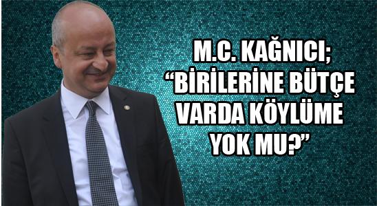 """M.c. Kağnıcı; """"birilerine Bütçe Varda Köylüme Yok Mu?"""""""