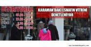 KARAMAN'DAKİ ESNAFIN VİTRİNİ DENETLENİYOR