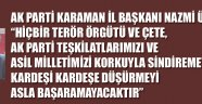 AK PARTİ'Lİ ÜNLÜ, 'ASLA BAŞARAMAYACAKLAR...