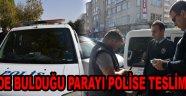 ATM'DE BULDUĞU PARAYI POLİSE TESLİM ETTİ