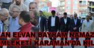 BAKAN ELVAN BAYRAM NAMAZINI MEMLEKETİ KARAMAN'DA KILDI