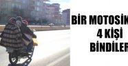 BİR MOTOSİKLETE 4 KİŞİ BİNDİLER