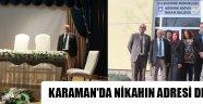 KARAMAN'DA NİKAHIN ADRESİ DEĞİŞTİ