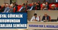 SGK'DAN MUHTARLARA SEMİNER