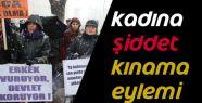 KADINA ŞİDDETİ KINAMA EYLEMİ