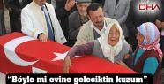"""""""BÖYLE Mİ EVİNE GELECİKTİN KUZUM"""""""